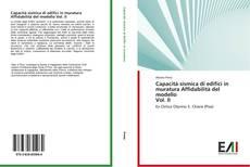 Couverture de Capacità sismica di edifici in muratura Affidabilità del modello Vol. II