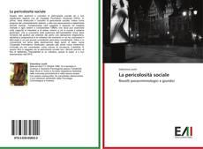 Bookcover of La pericolosità sociale
