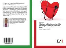 Borítókép a  I Sartani nel trattamento delle patologie cardiovascolari del cane - hoz