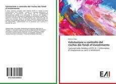 Bookcover of Valutazione e controllo del rischio dei fondi d'investimento
