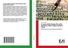 Copertina di Il ruolo della fotografia nella didattica della lingua italiana L2/LS