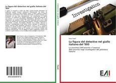 La figura del detective nel giallo italiano del '900 kitap kapağı