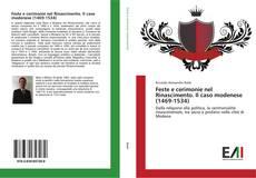 Bookcover of Feste e cerimonie nel Rinascimento. Il caso modenese (1469-1534)