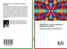 Bookcover of Modelli per i tassi di interesse a volatilità stocastica