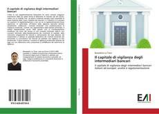 Bookcover of Il capitale di vigilanza degli intermediari bancari