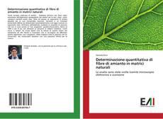 Copertina di Determinazione quantitativa di fibre di amianto in matrici naturali