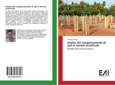 Copertina di Analisi del comportamento di pali in terreni stratificati