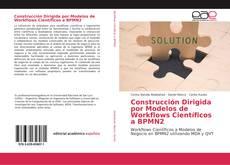 Buchcover von Construcción Dirigida por Modelos de Workflows Científicos a BPMN2