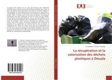 Borítókép a  La récupération et la valorisation des déchets plastiques à Douala - hoz