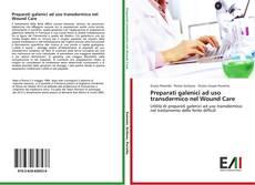 Copertina di Preparati galenici ad uso transdermico nel Wound Care