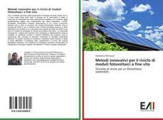 Bookcover of Metodi innovativi per il riciclo di moduli fotovoltaici a fine vita