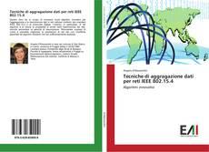 Bookcover of Tecniche di aggragazione dati per reti IEEE 802.15.4