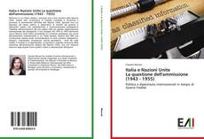 Bookcover of Italia e Nazioni Unite La questione dell'ammissione (1943 - 1955)