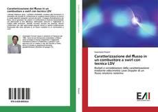 Capa do livro de Caratterizzazione del flusso in un combustore a swirl con tecnica LDV