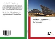 Couverture de La disciplina delle energie da fonte rinnovabile