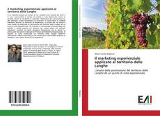 Bookcover of Il marketing esperienziale applicato al territorio delle Langhe