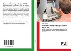 Bookcover of Sicurezza nell'e-voting : utilizzo degli RFID