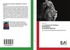 Couverture de La nozione di mistero ontologico in Gabriel Marcel