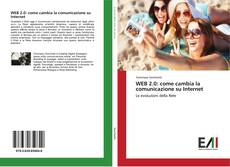 Bookcover of WEB 2.0: come cambia la comunicazione su Internet