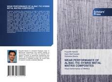 Обложка WEAR PERFORMANCE OF AL/B4C /TIC HYBRID METAL MATRIX COMPOSITES