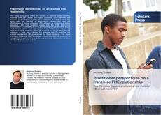 Bookcover of Practitioner perspectives on a franchise FHE relationship