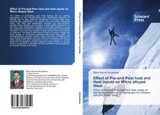 Copertina di Effect of Pre-and-Post heat and Heat inputs on Micro alloyed Steel