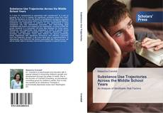Bookcover of Substance Use Trajectories Across the Middle School Years
