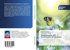 Bookcover of Achievements and Contribution of Librarians