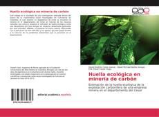 Bookcover of Huella ecológica en minería de carbón