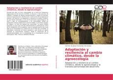 Copertina di Adaptación y resiliencia al cambio climático, desde la agroecología