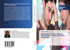 Bookcover of Admission Crises in Nigeria Universities: Youth & Parents Challenges
