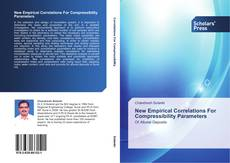 Bookcover of New Empirical Correlations For Compressibility Parameters