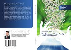 Bookcover of The European Union Foreign Direct Investments