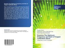 Bookcover of Examine The Optimum Frequency and Gain of Copper Calibration Block