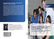 Bookcover of Engage Students with Online Publishing and Audience to Improve Writing