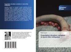 Bookcover of Copulation duration variation in worm-like millipedes