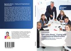 Bookcover of Executive Stress , Coping and Organisational Effectiveness