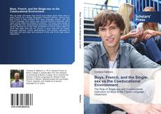 Bookcover of Boys, French, and the Single-sex vs the Coeducational Environment