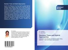 Bookcover of Decision Trees and Hybrid Approaches