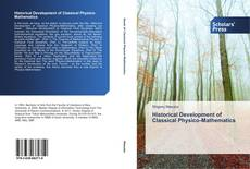 Bookcover of Historical Development of Classical Physico-Mathematics