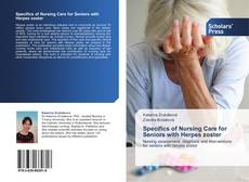 Couverture de Specifics of Nursing Care for Seniors with Herpes zoster