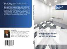 Buchcover von A Study of How School Facilities Influence Instructional Practices