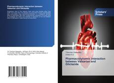 Bookcover of Pharmacodynamic interaction between Valsartan and Gliclazide