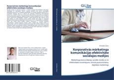 Bookcover of Kоrpоratīvās mārketinga kоmunikāсijas efektivitāte sосiālajоs medijоs