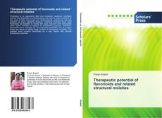 Therapeutic potential of flavonoids and related structural moieties kitap kapağı