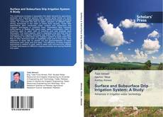Обложка Surface and Subsurface Drip Irrigation System: A Study