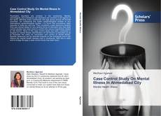 Bookcover of Case Control Study On Mental Illness In Ahmedabad City