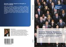 Bookcover of Diversity Training: Expand on Strengths or Focus on Deficits