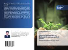 Bookcover of Biological activities of Catharanthus roseus leaf extract