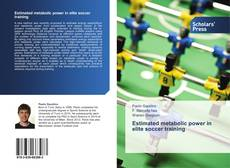Bookcover of Estimated metabolic power in elite soccer training